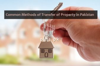 3 most common methods for transfer of property in Pakistan