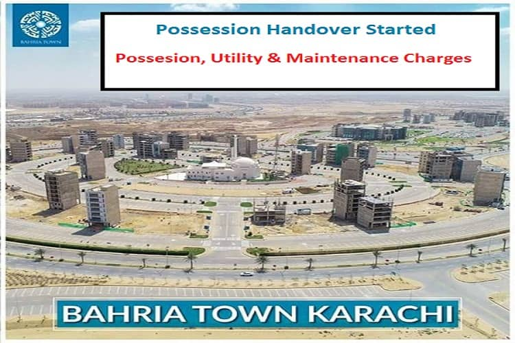 Possession, Utility and Maintenance Charges of Bahria Town Karachi